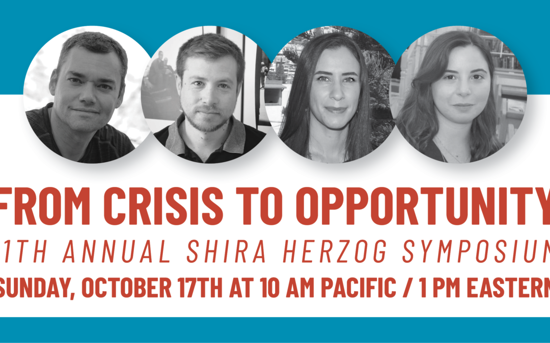 11th Annual Shira Herzog Symposium: From Crisis to Opportunity